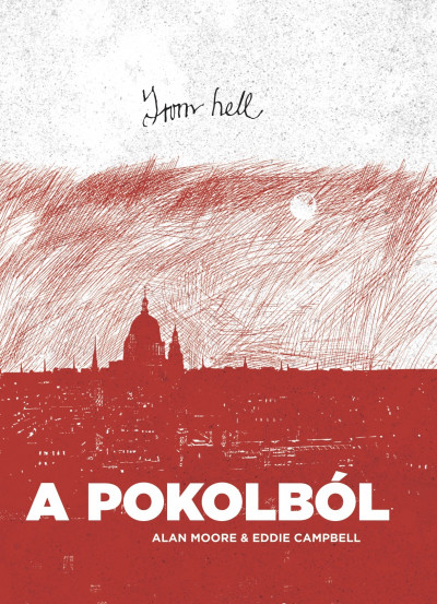 Eddie Campbell - Alan Moore - From hell - A pokolból