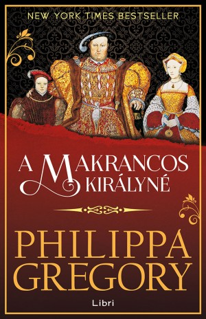 Philippa Gregory - A makrancos kir�lyn�