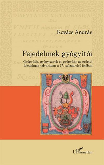 Kovács András - Fejedelmek gyógyítói