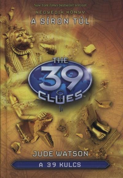 Jude Watson - A 39 kulcs - A síron túl