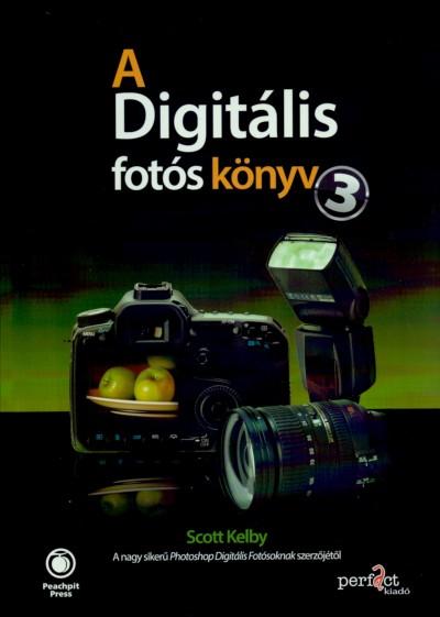Scott Kelby - A digitális fotós könyv 3.