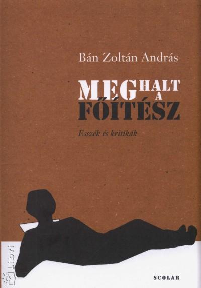 Bán Zoltán András - Meghalt a Főítész