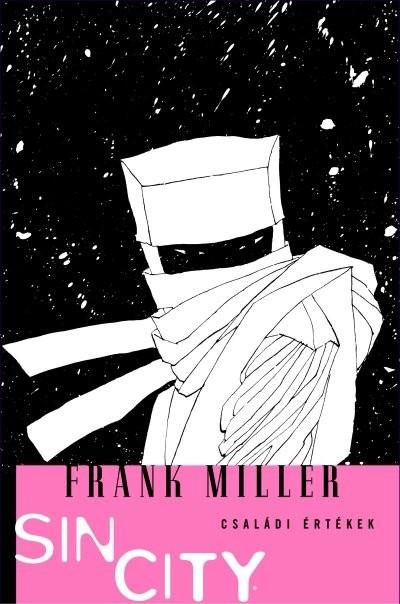 Frank Miller - SIN CITY 5. - CSALÁDI ÉRTÉKEK