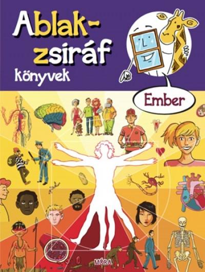 Bauer Zita - Eszterág Ildikó - Ablak-zsiráf könyvek - Ember