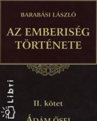 AZ EMBERISÉG TÖRTÉNETE II. - ÁDÁM ŐSEI