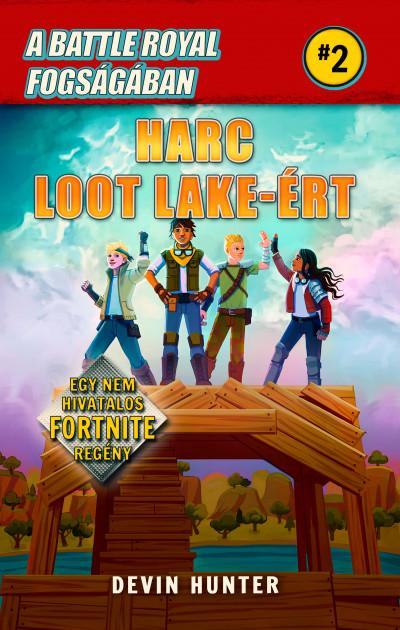 Devin Hunter - A Battle Royal fogságában 2. - Harc Loot Lake-ért