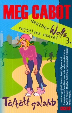 Meg Cabot - T�lt�tt galamb - Heather Wells rejt�lyes esetei 3.