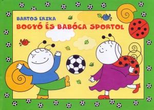 Bartos Erika - Bogy� �s Bab�ca sportol