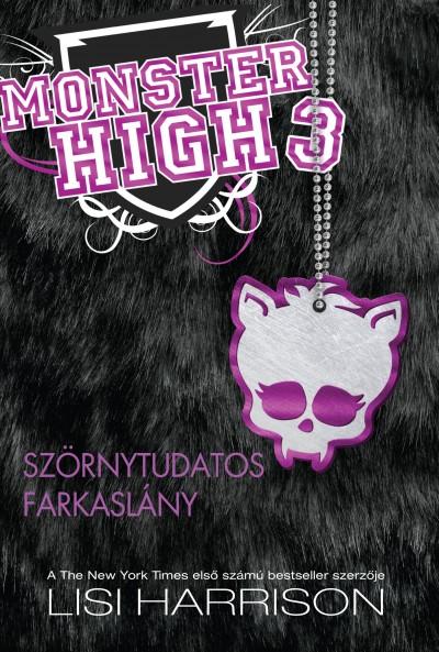 Lisi Harrison - Monster High 3. - Szörnytudatos farkaslány