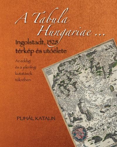 Plihál Katalin - A Tabula Hungariae ... - DVD-ROM melléklettel