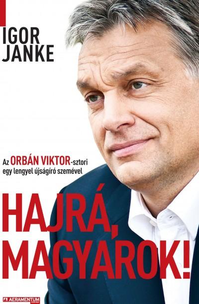 Igor Janke - Hajrá, magyarok!