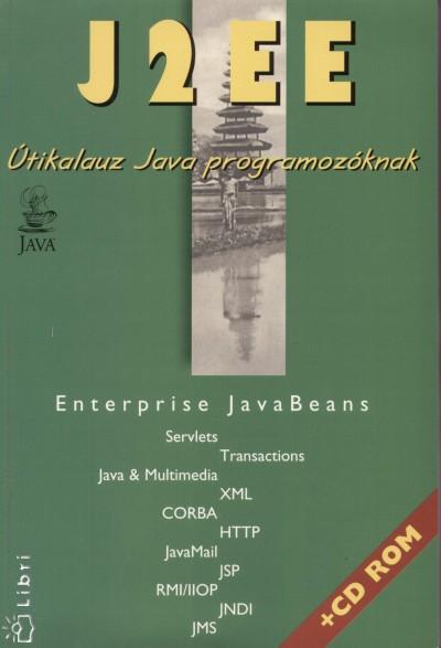 Nyékiné Gaizler Judit - J2EE Útikalauz Java programozóknak