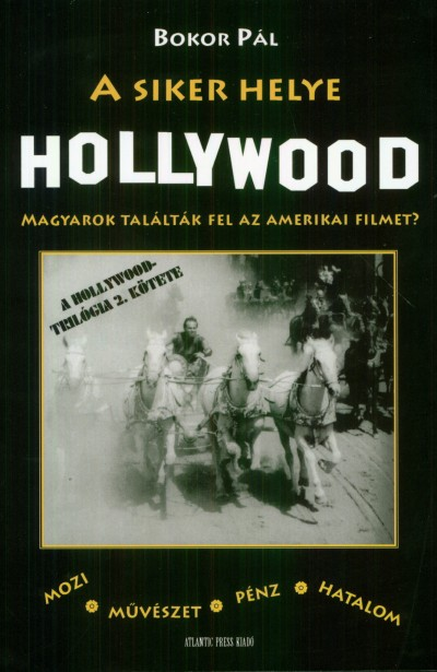 Bokor Pál - A siker helye Hollywood
