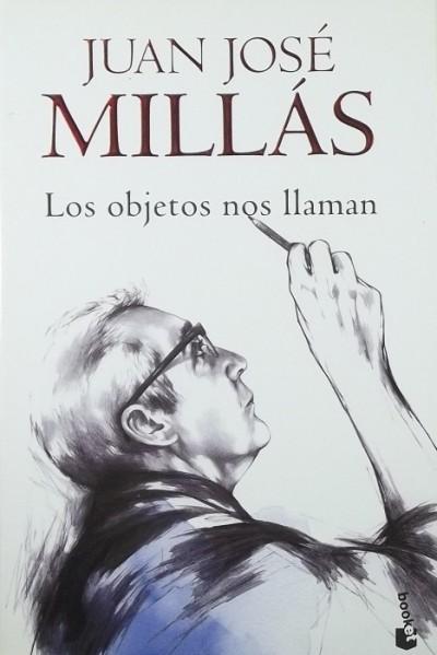 Juan José Millás - Los objetos nos Ilaman