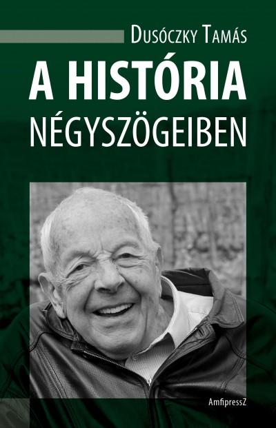 Dusóczky Tamás - A história négyszögeiben