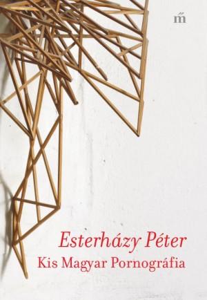 Esterh�zy P�ter - Kis Magyar Pornogr�fia