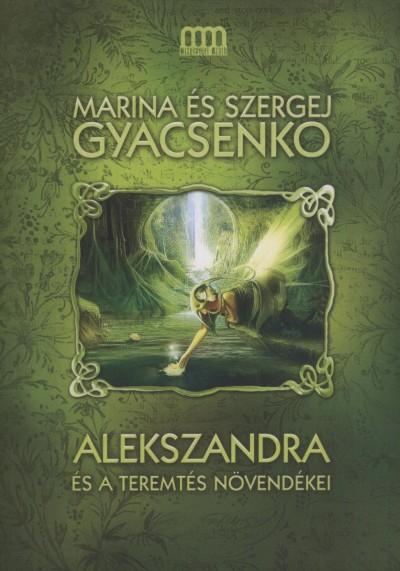 Szergej Gyacsenko - Marina Gyacsenko - Alekszandra �s a teremt�s n�vend�kei