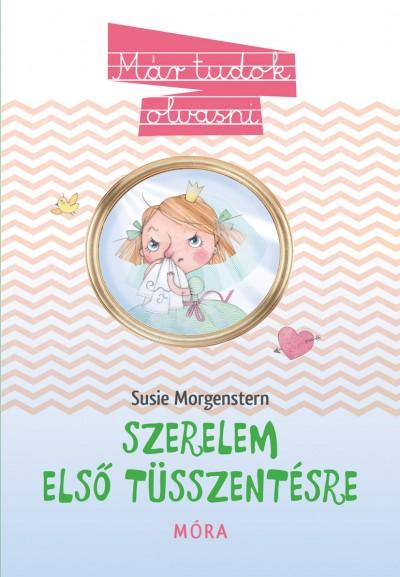 Susie Morgenstern - Szerelem első tüsszentésre
