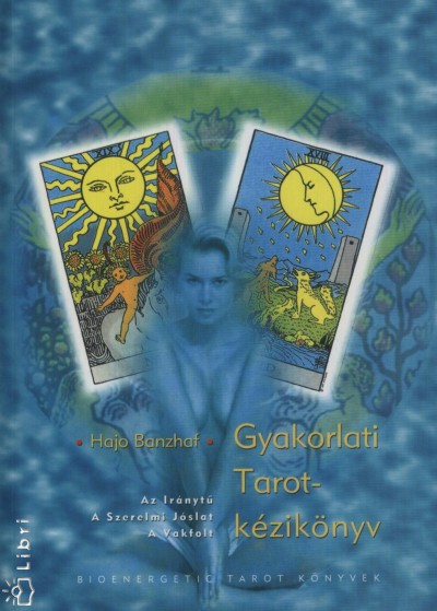 Hajo Banzhaf - Gyakorlati Tarot-kézikönyv
