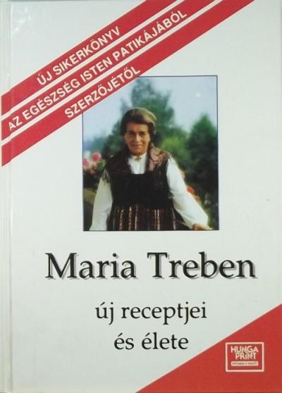 Maria Treben - Maria Treben új receptjei és élete