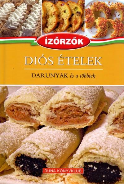 Róka Ildikó - Diós ételek - Darunyak és a többiek