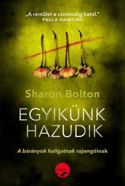 Sharon Bolton - Egyikünk hazudik