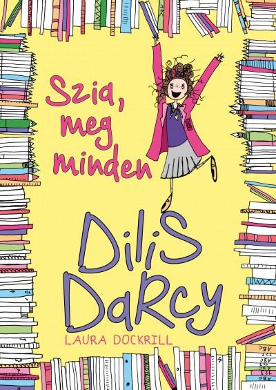 Laura Dockrill - Dilis Darcy - Szia, meg minden
