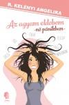 R. Kel�nyi Angelika - Az agyam eldobom
