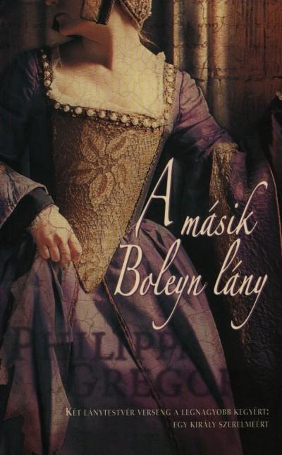 Philippa Gregory - A m�sik Boleyn l�ny