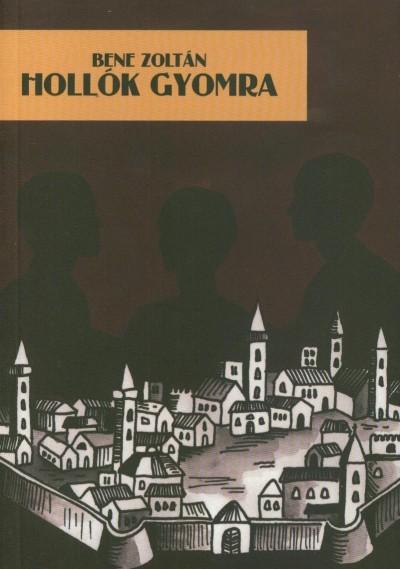 Bene Zoltán - Hollók gyomra
