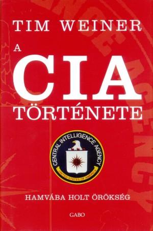 Tim Weiner - A CIA t�rt�nete