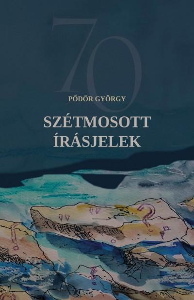 Pődör György - Szétmosott írásjelek