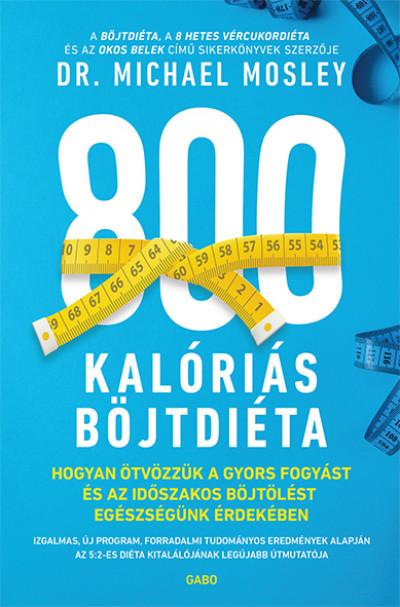 Dr. Michael Mosley - 800 kalóriás böjtdiéta
