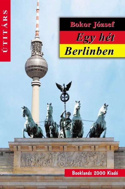 Bokor József - Egy hét Berlinben