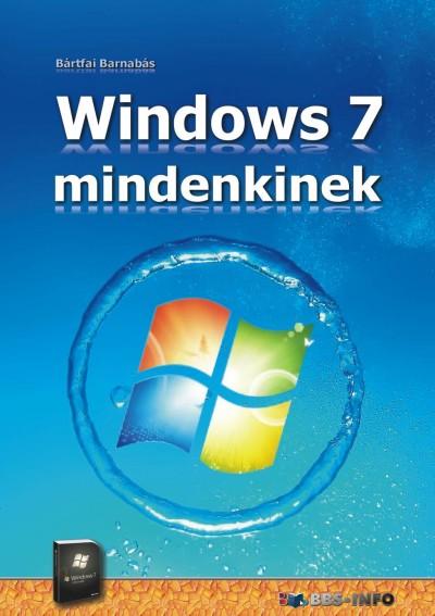 Bártfai Barnabás - Windows 7 mindenkinek