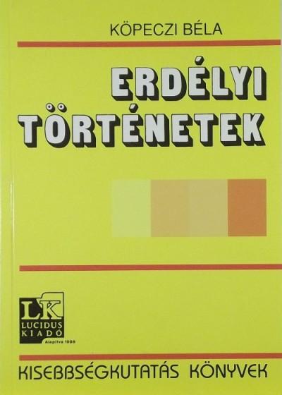 Köpeczi Béla - Erdélyi történetek