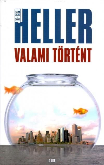 Joseph Heller - Valami történt