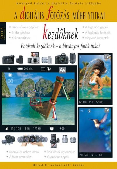 Enczi Zoltán - Richard Keating - A digitális fotózás műhelytitkai kezdőknek - 2013
