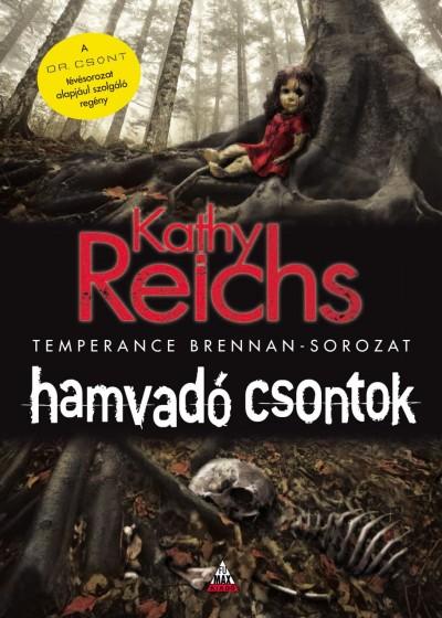 Kathy Reichs - Hamvadó csontok