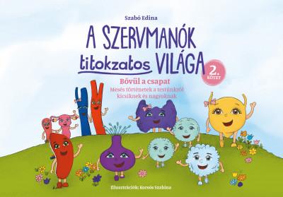 Szabó Edina - A Szervmanók titokzatos világa 2.kötet - Bővül a csapat