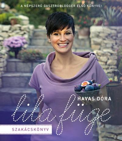 Havas Dóra - Lila Füge - Szakácskönyv