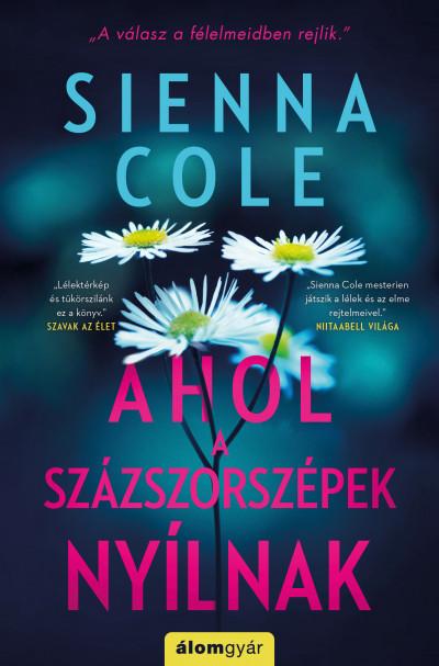 Sienna Cole - Ahol a százszorszépek nyílnak