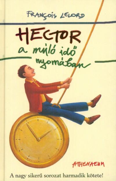 Francois Lelord - Hector a múló idő nyomában