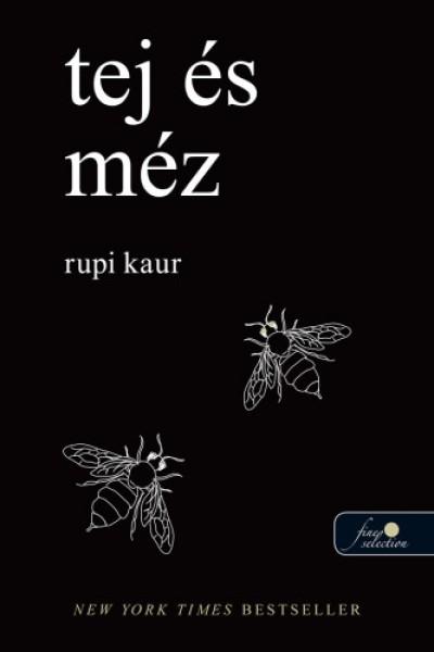 Rupi Kaur - Tej és méz