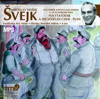 Jaroslav Hasek - Benedek Miklós - Svejk - Folytatódik a dicsőséges csihi-puhi - Hangoskönyv - MP3