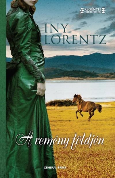 Iny Lorentz - A remény földjén