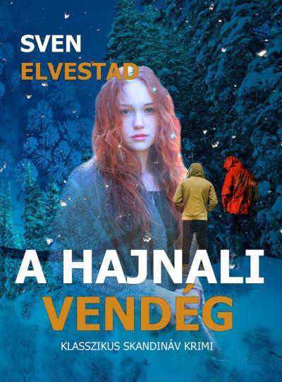 Sven Elvestadt - A hajnali vendég