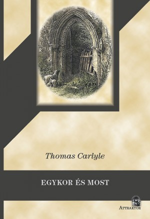 Thomas Carlyle - Egykor �s most