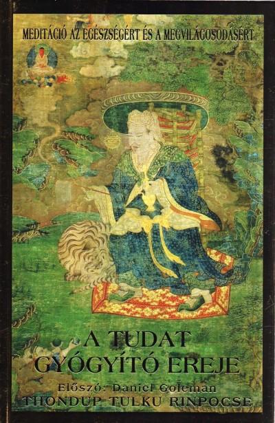 Tulku Thondup Rinpocse - A tudat gyógyító ereje
