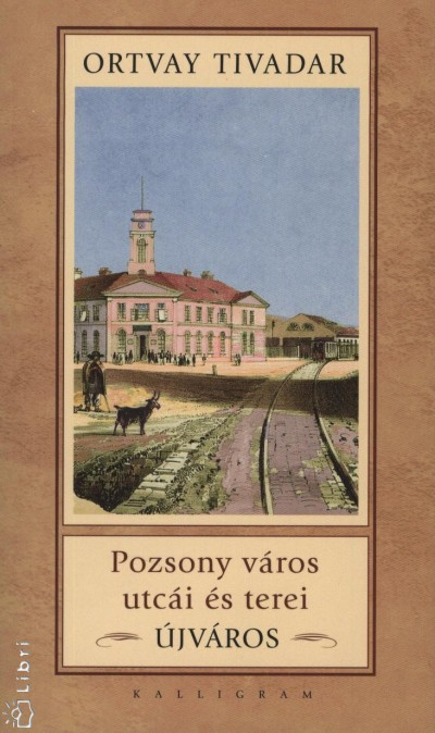 Ortvay Tivadar - Pozsony város utcái és terei - Újváros